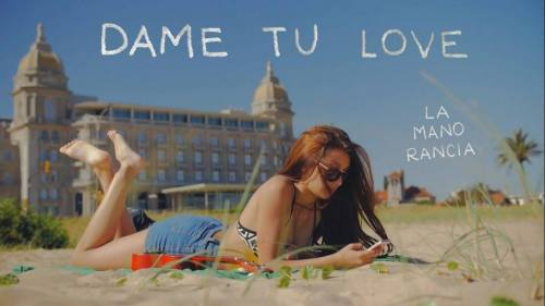 La Mano Rancia - Dame Tu Love | LMR