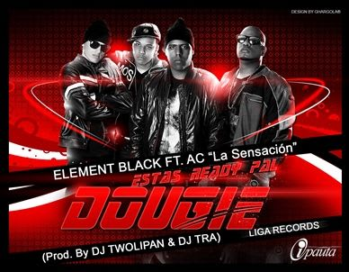 Element Black Ft. AC La Sensacion - Estas Ready Pal Dougie | General