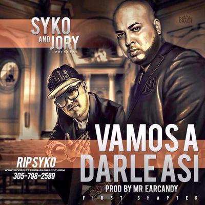 Syko y Jory Vamos A Darle Asi