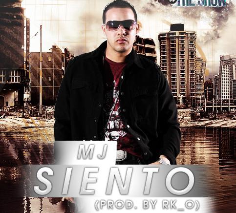 MJ - Siento (Prod. By R.K.O) [2010]   General