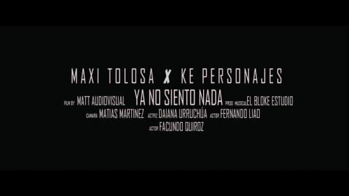 Maxi Tolosa ft Ke Personajes - Ya No Siento Nada (Video Oficial) | Cumbia 2018