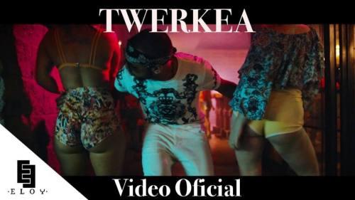 Eloy - Twerkea (Video Oficial)   Eloy
