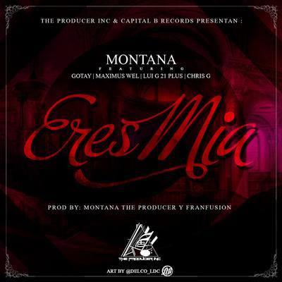 Montana Ft. Luigi 21 Plus, Chris G, Maximus Wel & Gotay - Eres Mia