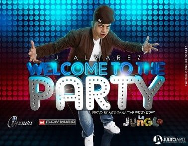 J Alvarez - Welcome To The Party | General