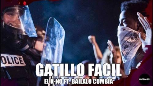 Bailalo Cumbia ft El K-No - Gatillo Fácil | Bailalo Cumbia ft El K-No Gatillo Fácil