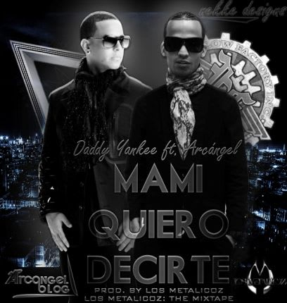 Arcangel Ft Daddy Yankee - Quiero Decirte (Original) (Prod By Los Metalicoz) | General