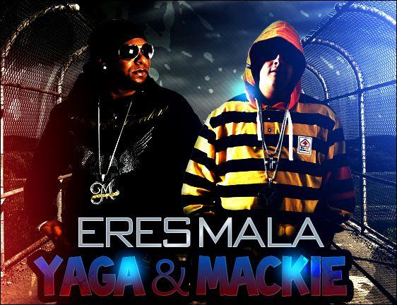 Yaga & Mackie - Eres Mala (Prod.By Nixon)   General