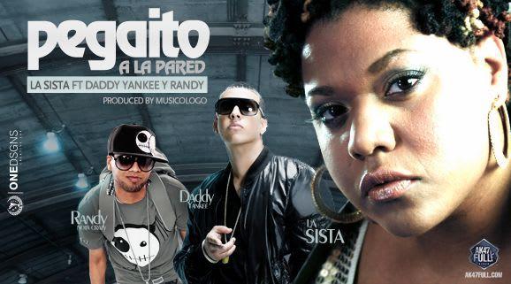 La Sista Ft. Daddy Yankee & Randy Nota Loka - Pegaito A La Pared   General
