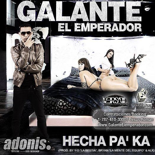 Galante 'El Emperador' - Hecha Pa' Ka | General