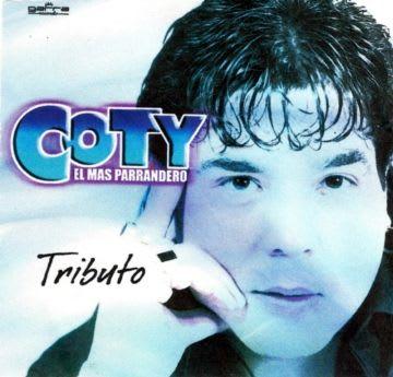Coty El Mas Parrandero - Tributo (2010) @ 320   Cumbia