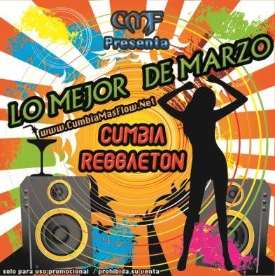 CMF presenta: Lo Mejor De Marzo [2011] | Cumbia