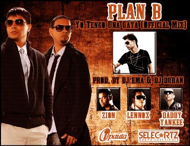 Plan B Ft. Daddy Yankee y Zion y Lennox - Yo Tengo Una Gata (Official Mix) (Prod By. Dj Ema & Dj Duran) | General
