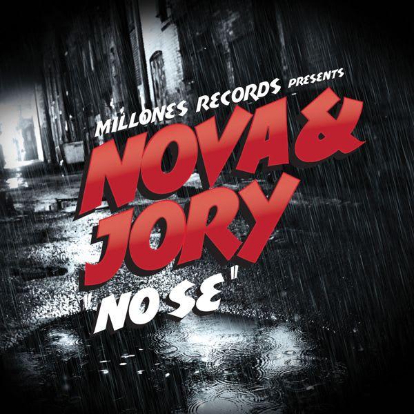 Nova & Jory - No Se (Mucha Calidad) [Original]   General