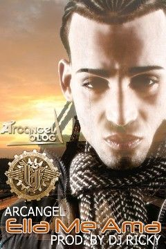 Arcangel - Ella Me Ama (Prod. By DJ Ricky) [2010]   General