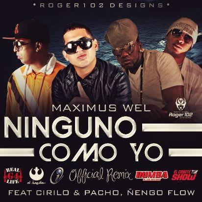Maximus Wel Ft Pacho & Cirilo y Nengo Flow