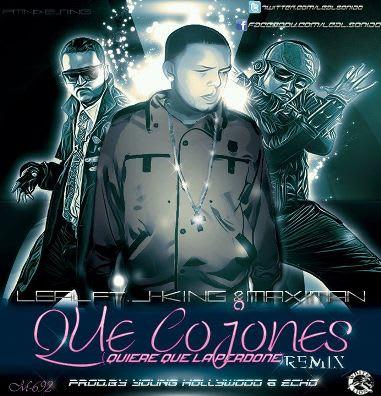 Leal Ft. J-King & Maximan - Que Cojone (Quiere Que La Perdone) | General
