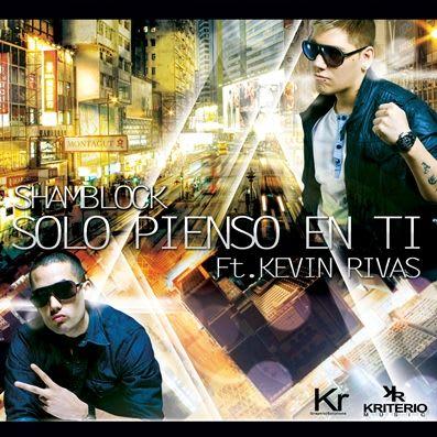 Shamblock Ft. Kevin Rivas - Solo Pienso En Ti [Nuevo Mayo 2011]   General