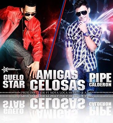 Guelo Star Ft. Pipe Calderon - Amigas Celosas | General
