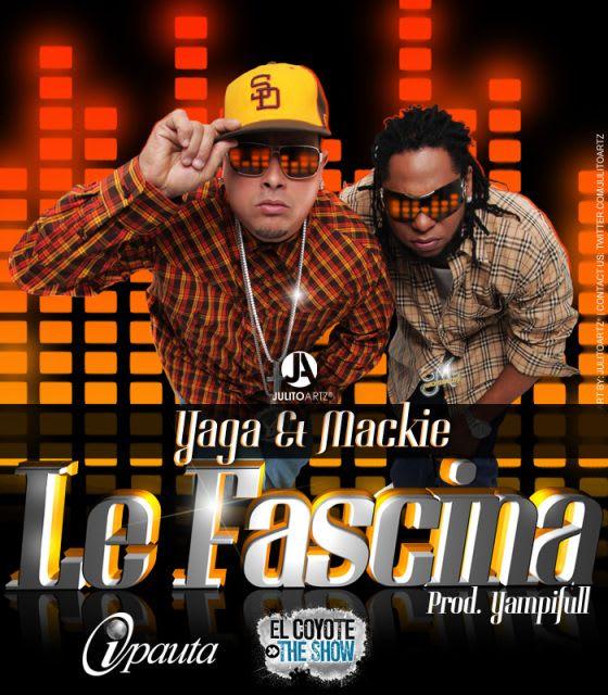 Yaga y Mackie – Le Fascina (Prod. By YampiFull) [2010] | General