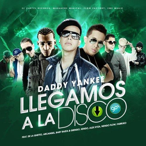 Daddy Yankee Feat. Varios Artistas - Llegamos A La Disco | General
