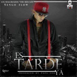 Ñengo Flow – Es Tarde Ya (Prod. Papa Oso & Felony) | Reggaeton
