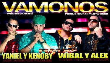 Wibal y Alex Ft. Yaniel y Kenoby - Vamonos (RMX) (Prod. By Lil Wizard & Duran) | General