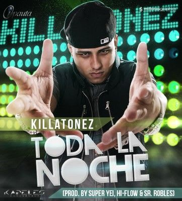 Killatonez - Toda la Noche (Prod. by Super Yei Hi-Flow & Sr. Robles) | General