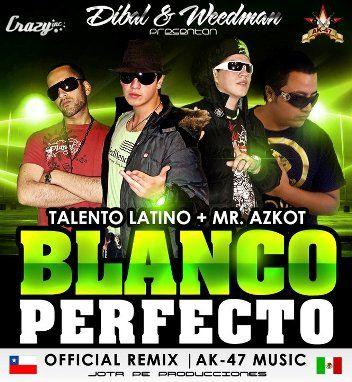 Dibal & Weedman Ft Talento Latino y Mr Azkot - Blanco Perfecto (Official Remix) | General