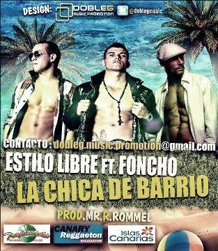 Estilo Libre ft. Foncho - La Chica De Mi Barrio (Prod.MR.R.Rommel) | General