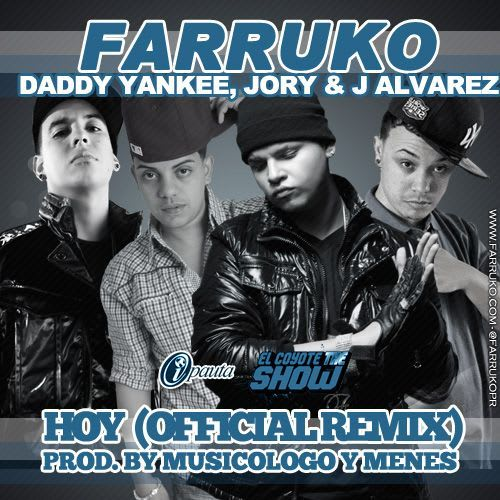 Farruko Ft. Daddy Yankee, Jory y J Alvarez - Hoy (Official Remix) | General