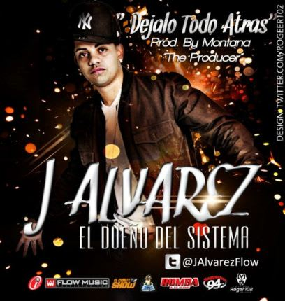 J Alvarez - Dejalo Todo Atras   General