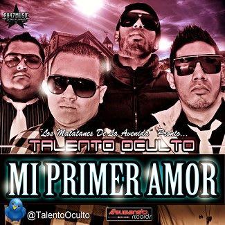 Talento Oculto - Mi Primer Amor (Prod. By Aurelgy & Moon HD)   General