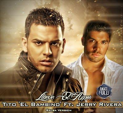 Tito El Bambino Ft. Jerry Rivera - Llueve El Amor (Version Salsa) [Calidad Original]   General