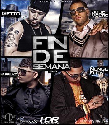 Getto Ft. Julio Voltio, Ñengo Flow y Farruko - Fin De Semana (Official Remix) | General