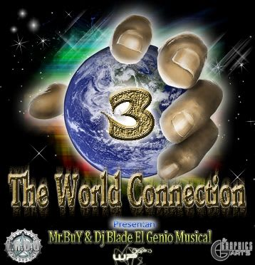 Mr.BuY & Dj Blade Presentan The World Connection 3   Reggaeton