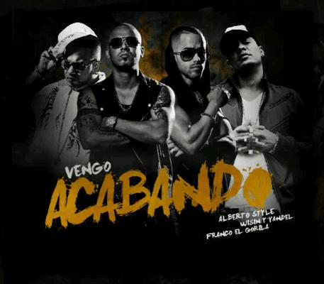 Alberto Style Ft. Wisin & Yandel y Franco El Gorila - Vengo Acabando (Official Remix)   General