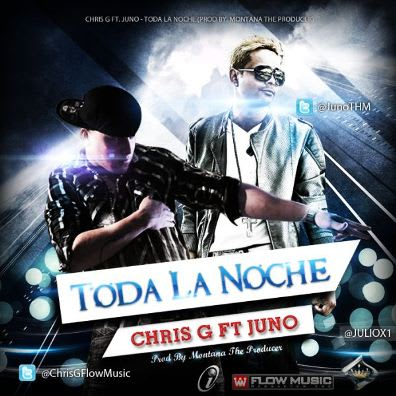Chris G Ft. Juno - Toda La Noche | General