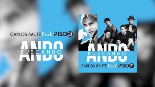 Carlos Baute Ft. Piso 21 - Ando Buscando   Carlos Baute