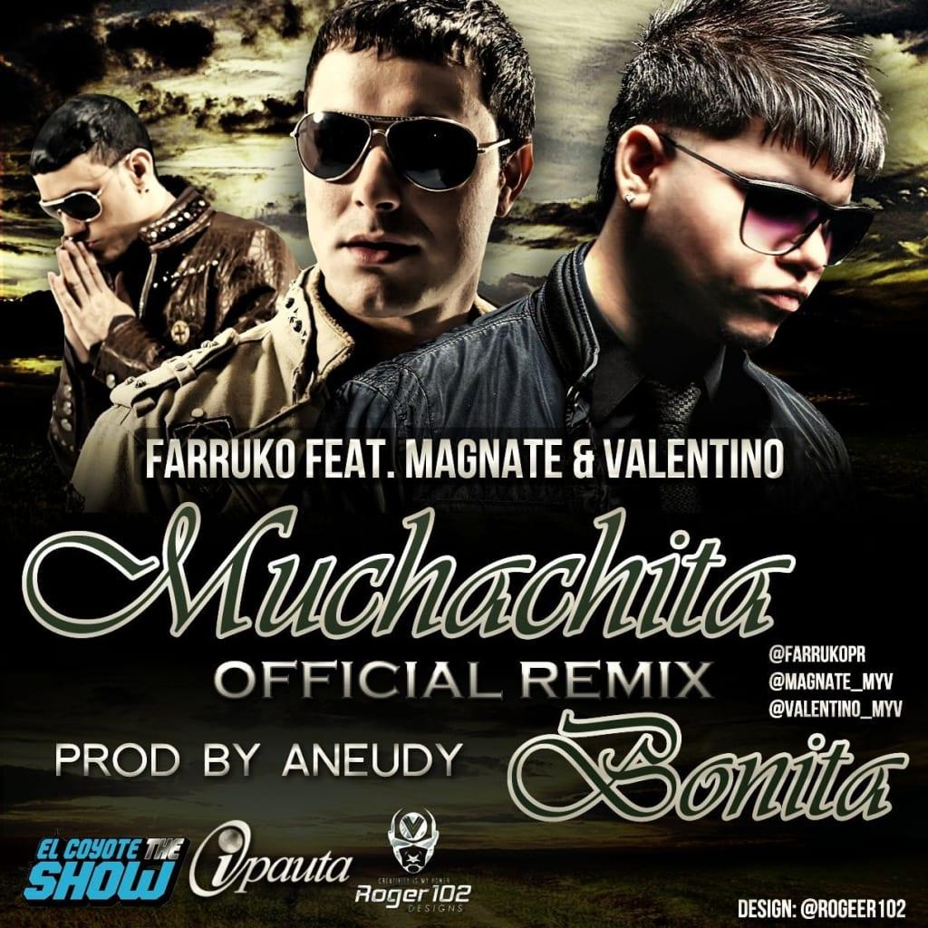 Magnate y Valentino Ft. Farruko - Muchachita Bonita (Official Remix)   General