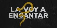 El Super Hobby ft Nestor Valsi - La Voy a Encantar   Cumbia