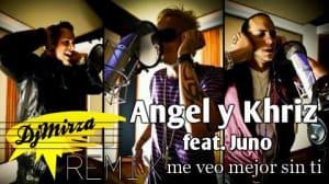 Angel y Khriz Feat. Juno - Me Veo Mejor Sin Ti [Remix - Dj Mirza] | General