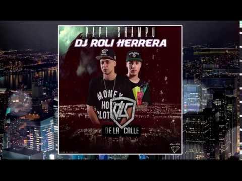 De La Calle - Papi Shampu (Remix by Dj Roli Herrera)   De La Calle