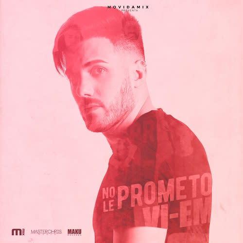 VI-EM - No Le Prometo (Cumbia Version) | VI-EM