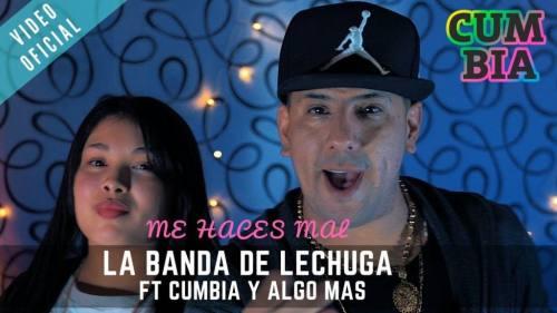 La Banda De Lechuga ft Cumbia y Algo Más - Me Haces Mal   La Banda De Lechuga