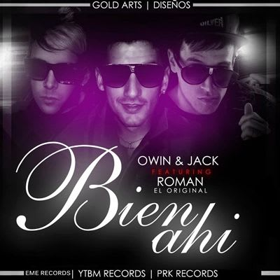 Owin y Jack Ft Roman El Original - Bien Ahi (Official Remix)