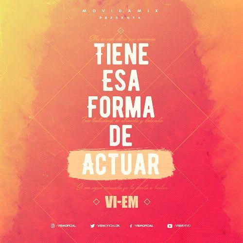 Vi-Em - Tiene Esa Forma De Actuar (Video Lyric) | Cumbia 2017