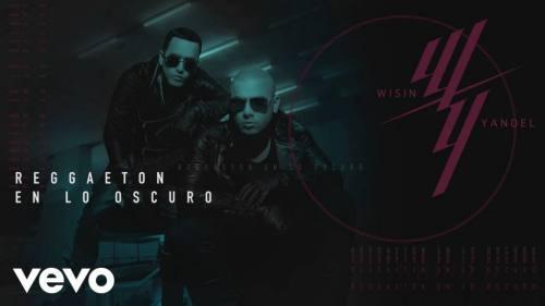 Wisin & Yandel - Reggaeton en lo Oscuro   Wisin & Yandel