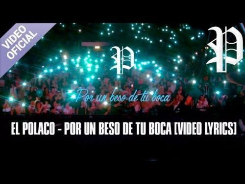 El Polaco - Por Un Beso de Tu Boca (Video Lyric Oficial + MP3)   El Polaco