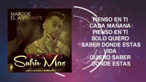 Marcos El Aspirante - No Quiero Sufrir Mas (Video Lyric Oficial + MP3) | Marcos El Aspirante No Quiero Sufrir Mas