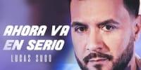 Lucas Sugo - Ahora Va en Serio (Video Oficial) | Cumbia